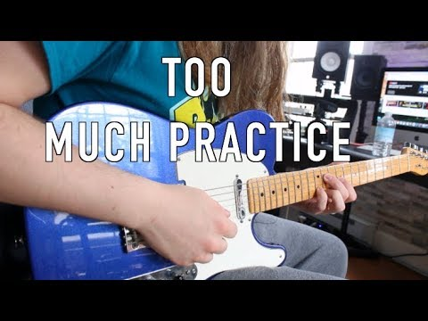 Don't Practice Too Much!