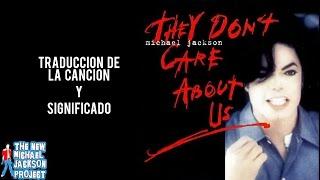 TNMJP: They Don't Care About Us ; Traduccion y Significado de la cancion
