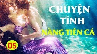 Chuyện Tình Nàng Tiên Cá - Tập 5 (Thuyết Minh) | Phim Tình Cảm Philippin Hay Nhất