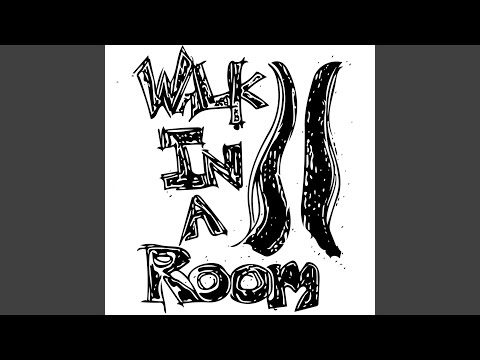 Walk in a Room (Reimagined)