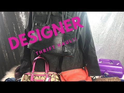 Designer thrift Haul~ Handbags, Shoes & Thrifting Rant