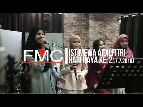FMC MUSIC ISTIMEWA AIDILFITRI - HARI RAYA KE-2 (7.7.2016)
