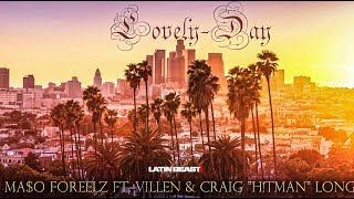 "Ma$o Foreelz - Lovely Day Ft. Villen & Craig ""H!Tman"" Long"