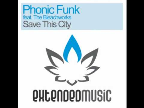 Phonic Funk feat. The Bleachworks - Save This City (Radio Edit)