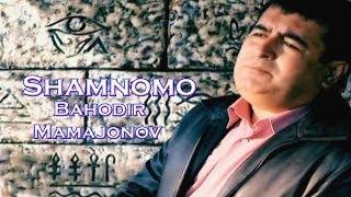 Bahodir Mamajonov Shamnoma Баходир Мамажонов Шамнома