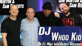 DJ Whoo Kid on Ex Wife with Gilbert Gottfried - Jim Norton & Sam Roberts