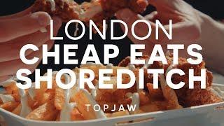 LONDON CHEAP EATS - SHOREDITCH Meals Under £9