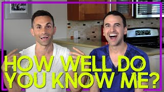 HOW WELL DO YOU KNOW ME? | Paolo & Patrick