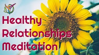 Healthy Relationships Meditation