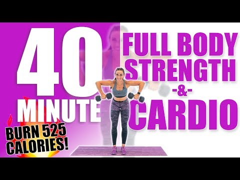 40 Minute Full Body Strength and Cardio Workout ��Burn 525 Calories!��