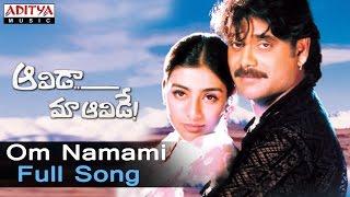 Om Namami Full Song  ll Aavida Maa Aavide Movie Songs ll Nagarjuna,Tabu, Heera
