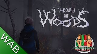 Through The Woods - Worthabuy?