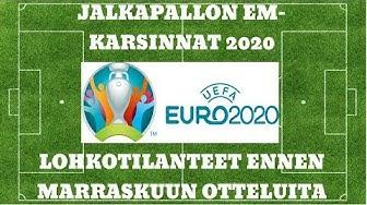 JALKAPALLON EM-KARSINNAT 2020 EXTRA: LOHKOTILANTEET ENNEN MARRASKUUN OTTELUITA!