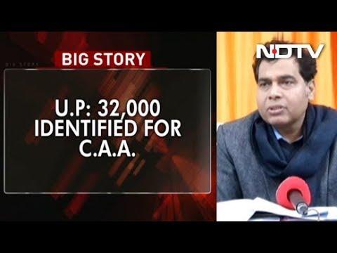 32,000 Identified Across Uttar Pradesh For CAA, Says Minister