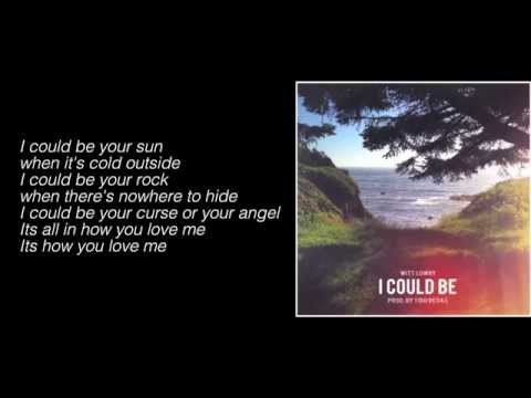 Witt Lowry - I Could Be (Prod. By Tido Vegas) (Lyrics)