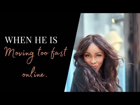 WHEN HE IS MOVING TOO FAST AND WANTS YOUR NUMBER- WHAT TO SAY TO MEN ONLINE