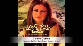 Selena Gomez - Love you like i love song (Dubstep Naxsy remix)