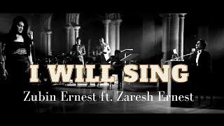 I WILL SING by Zubin Ernest & Zaresh Adnan