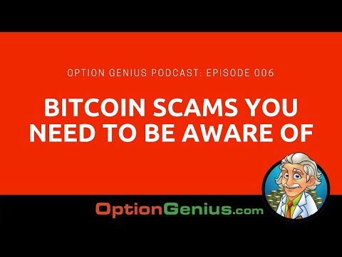 Option Genius Podcast - Episode 006 – Bitcoin Scams You Need To Be Aware Of