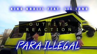 King Khalil ft. Lil Lano PARA ILLEGAL - Outfit Reaction