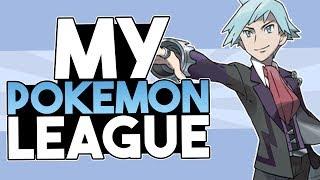 If I Were A Pokemon Champion (My Pokemon League)