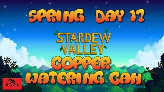 Stardew Valley Day 17 - Copper Watering Can