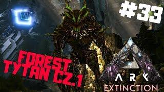 ARK Extinction PL #33 - Walka z Forest Tytanem cz.1 | Ark: Survival Evolved po polsku