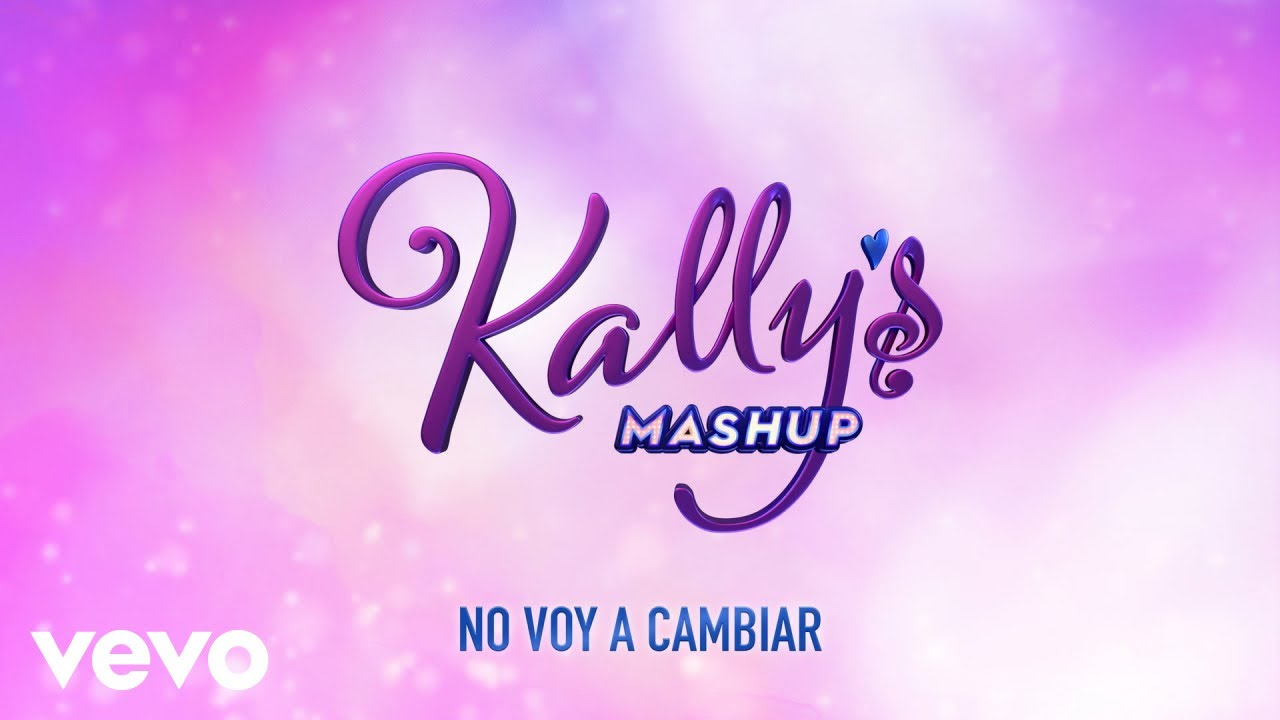 No Voy A Cambiar Kally S Mashup Theme Key Of Life Audio