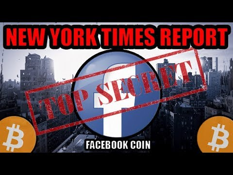 New York Times Report: SECRET 'Facebook Coin' Set To Launch FIRST HALF of this Year! Bitcoin Whales!