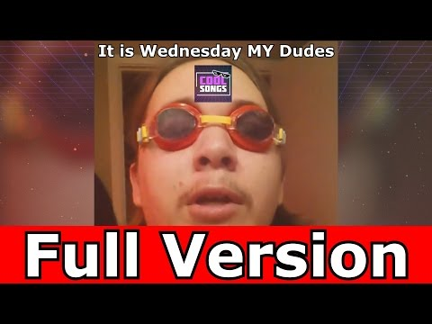 Its wednesday my dudes