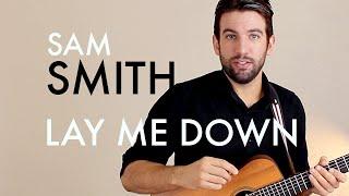 Sam Smith - Lay Me Down (Guitar Lesson/Tutorial)