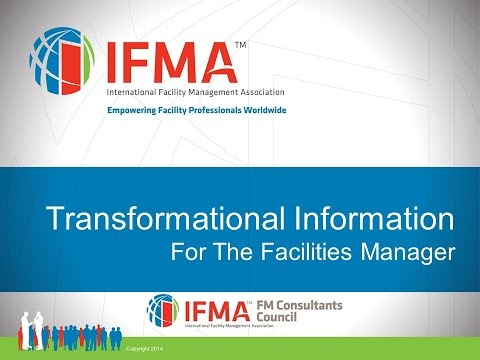 2014 08 28 IFMA FMCC Webinar Transformational Information for the Facility Manager