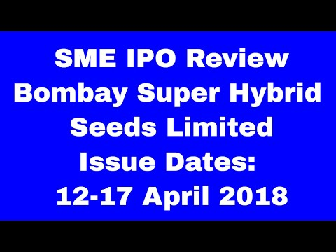 Bombay Super Hybrid Seeds Limited: SME IPO issue opens 12-17 April March 2018