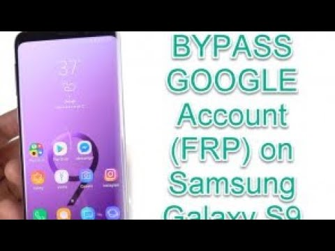 Bypass Google Account S9 S9+ 2019 July (FRP) on Samsung Galaxy S8 Edge by  MegaSun Fjord