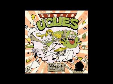 Bumpin Uglies -- Grind