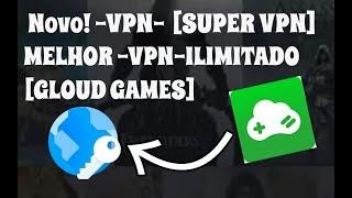 Novo!! VPN Para o Emulador Gloud Games [Super VPN] Melhor VPN Ilimitado Para Android
