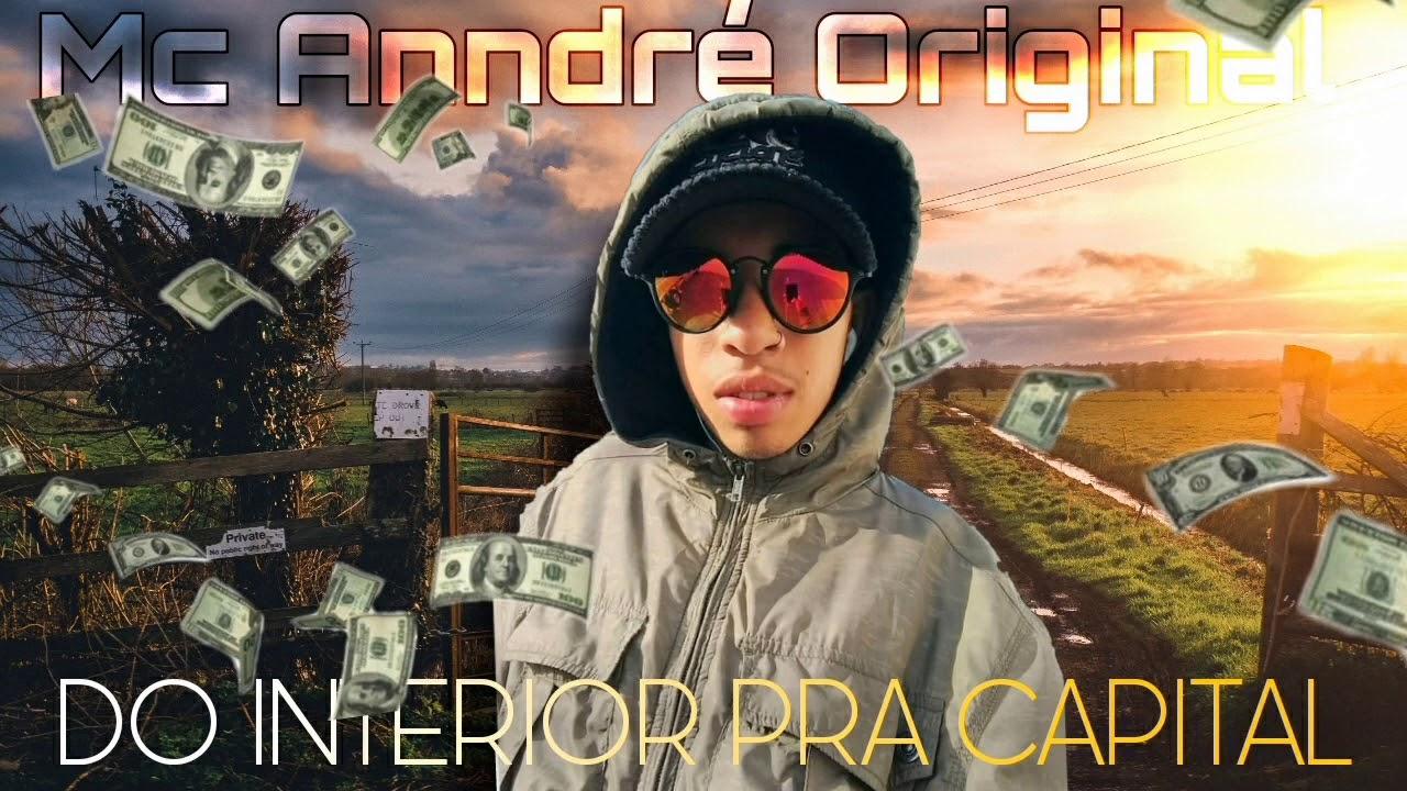 MC ANNDRÉ ORIGINAL - DO INTERIOR PRA CAPITAL (Áudio Oficial) 2020