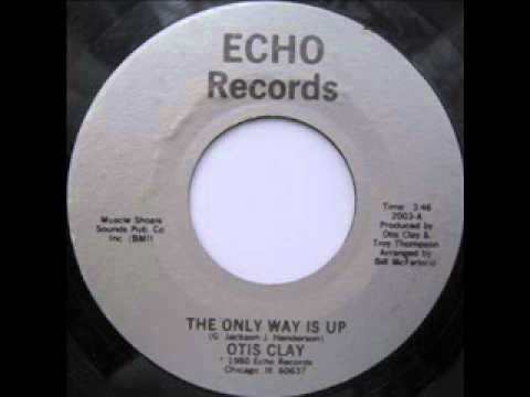 """Otis Clay """"The Only Way Is Up"""""""