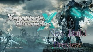 Xenoblade Chronicles X - New Build Preview (almost complete)