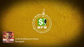 Anfire & Melbourne Noize - Renegade FREE Melbourne Bounce Music For Monetize