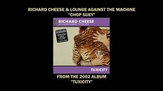 """Richard Cheese """"Chop Suey"""" from the 2002 album """"Tuxicity"""""""
