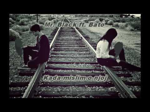 Mr.Black feat Bato-Kada mislim o njoj ❤