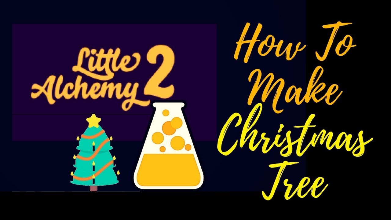 little alchemy 2 how to make christmas tree cheats hints