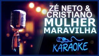 Baixar 🎤 KARAOKÊ - Mulher Maravilha - Zé Neto e Cristiano