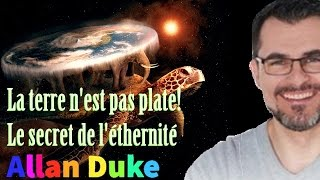 Les Sentiers du Réel - Allan Duke - La terre n'est pas plate - Le secret de l'éthernité -