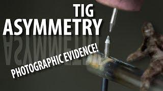 Asymmetric TIG - CAUGHT ON CAMERA!