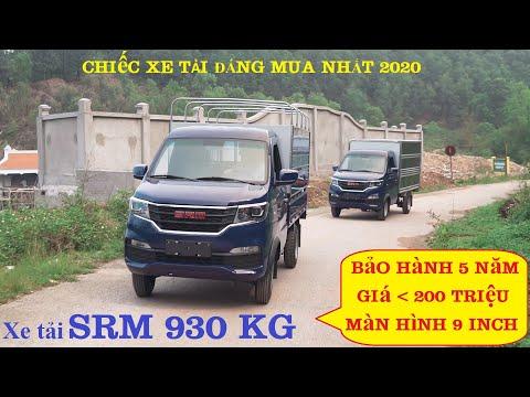 Báo giá xe tải SRM 930 Kg - giá rẻ nhất, bảo hành 5 năm, màn hình 9 inch.