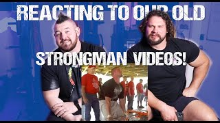REACTING TO OUR OLD STRONGMAN VIDEOS w/ ROB KEARNEY & MARTINS LICIS