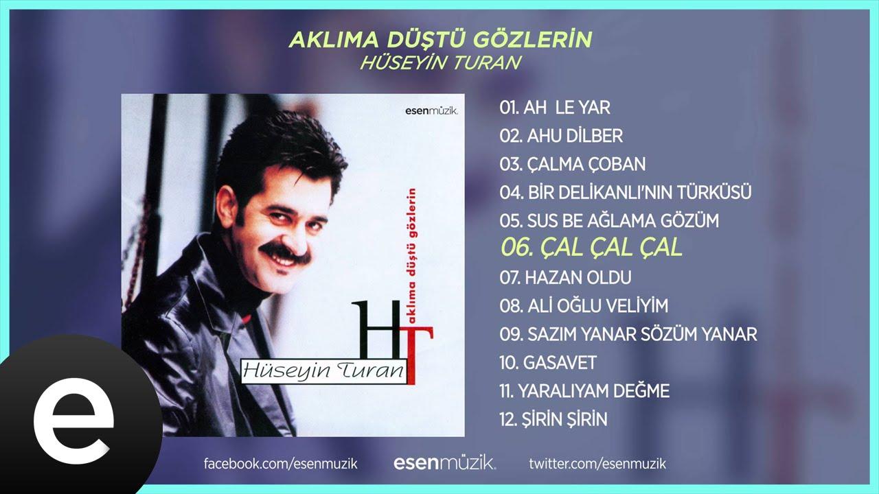 Çal Çal Çal (Hüseyin Turan) Official Audio #çalçalçal #hüseyinturan - Esen Müzik