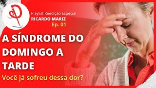 #01 - REEDIÇÃO ESPECIAL - A SÍNDROME DO DOMINGO A TARDE